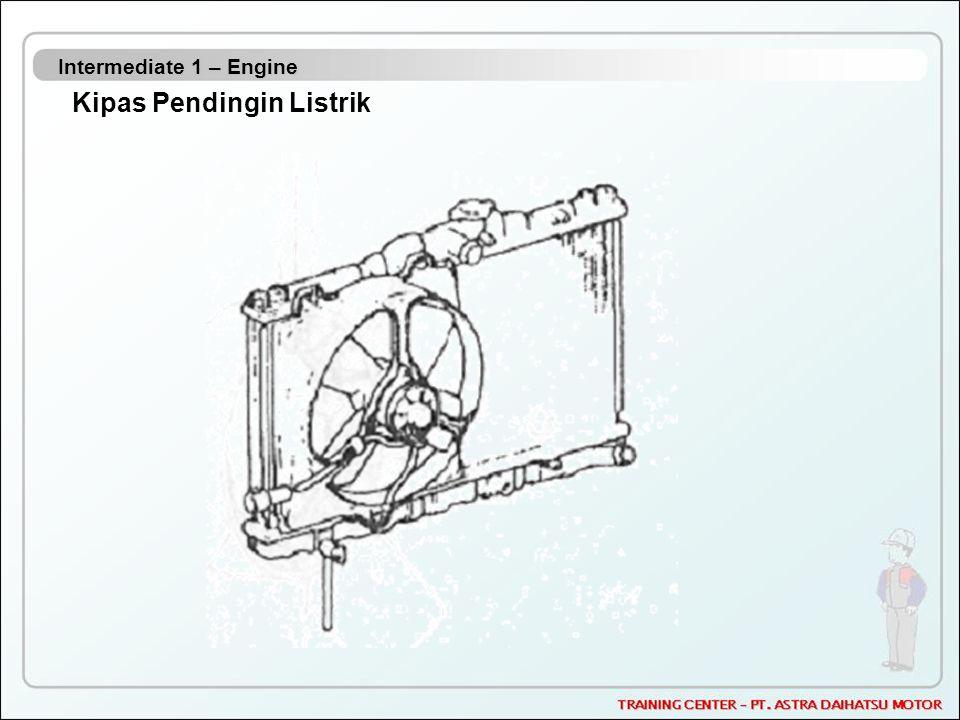 Intermediate 1 – Engine Kipas Pendingin Listrik