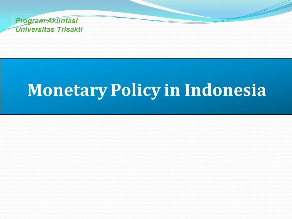 Program Akuntasi Universitas Trisakti Monetary Policy in Indonesia
