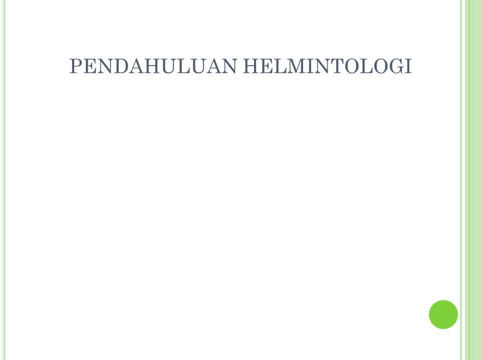 PENDAHULUAN HELMINTOLOGI