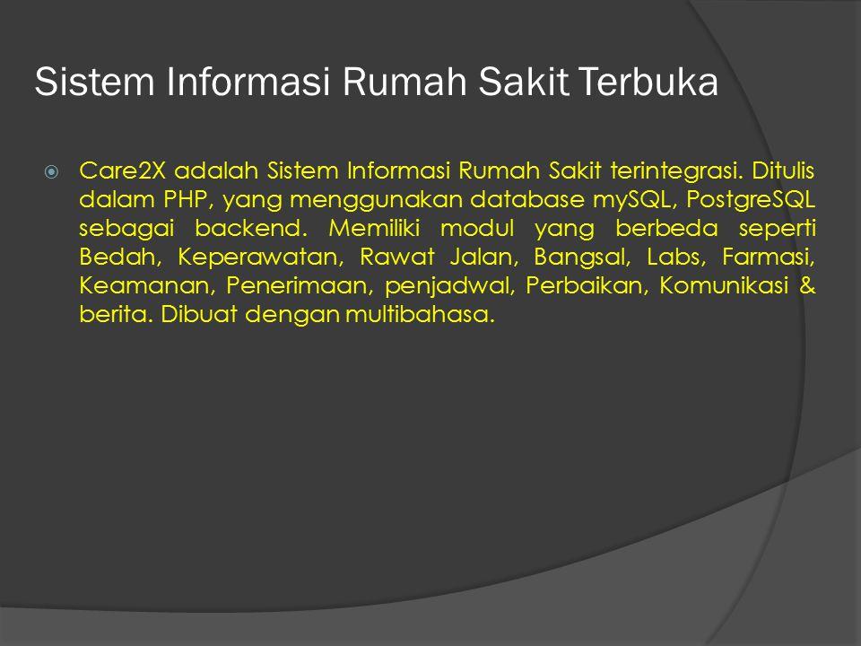 Sistem Informasi Rumah Sakit Terbuka  Care2X adalah Sistem Informasi Rumah Sakit terintegrasi. Ditulis dalam PHP, yang menggunakan database mySQL, Po