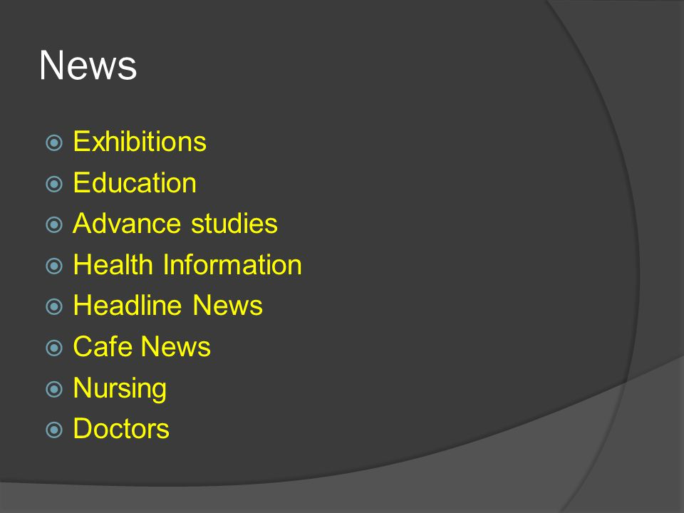 News  Exhibitions  Education  Advance studies  Health Information  Headline News  Cafe News  Nursing  Doctors