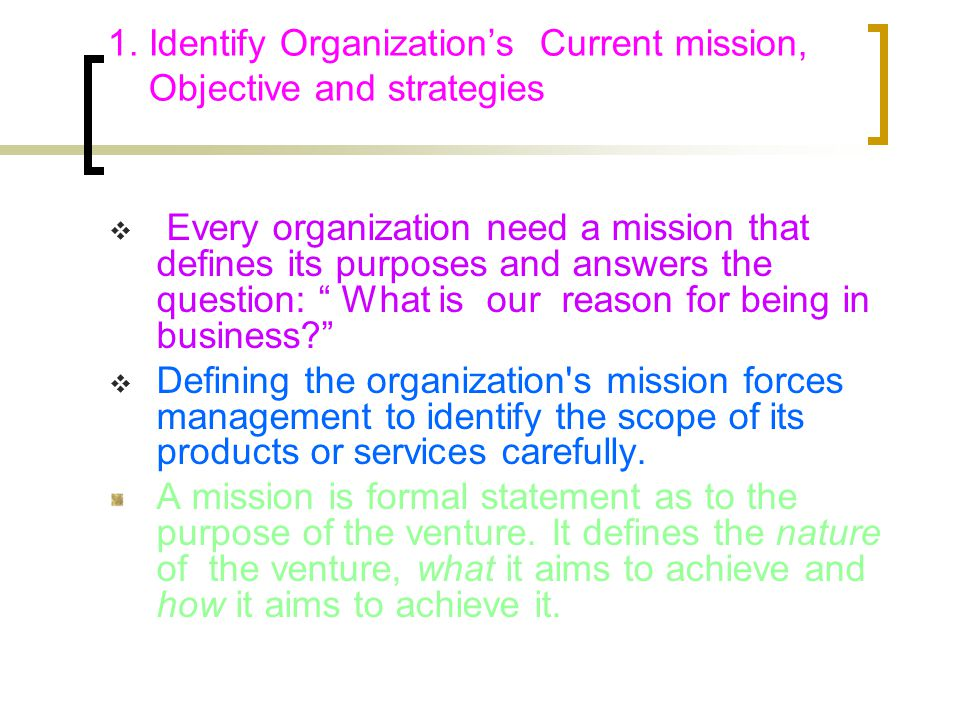 Identify Organization's Current mission, Objective and strategies Analyze the Environment Analyze the organization's resources Identify the Opportunit