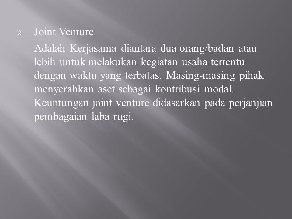 Akuntansi Joint Venture diselenggarakan terpisah dari pembukuan masing- masing anggota : a.