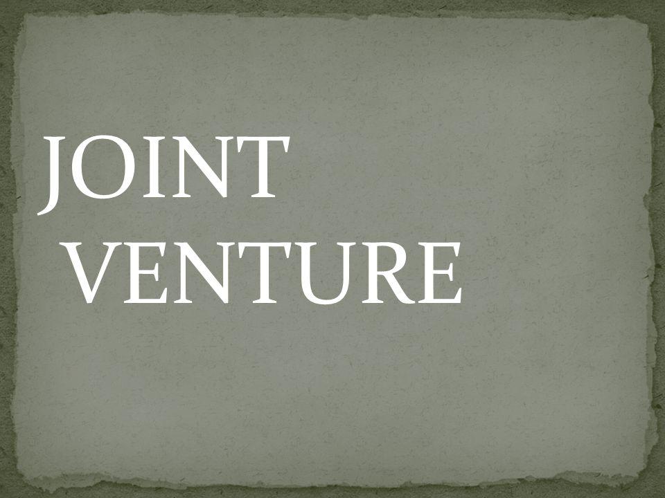Single Venture: pengusahaan suatu proyek tertentu yang dilakukan suatu unit tertentu Joint Venture: kerjasama antara dua orang atau badan atau lebih mengusahakan usaha tertentu