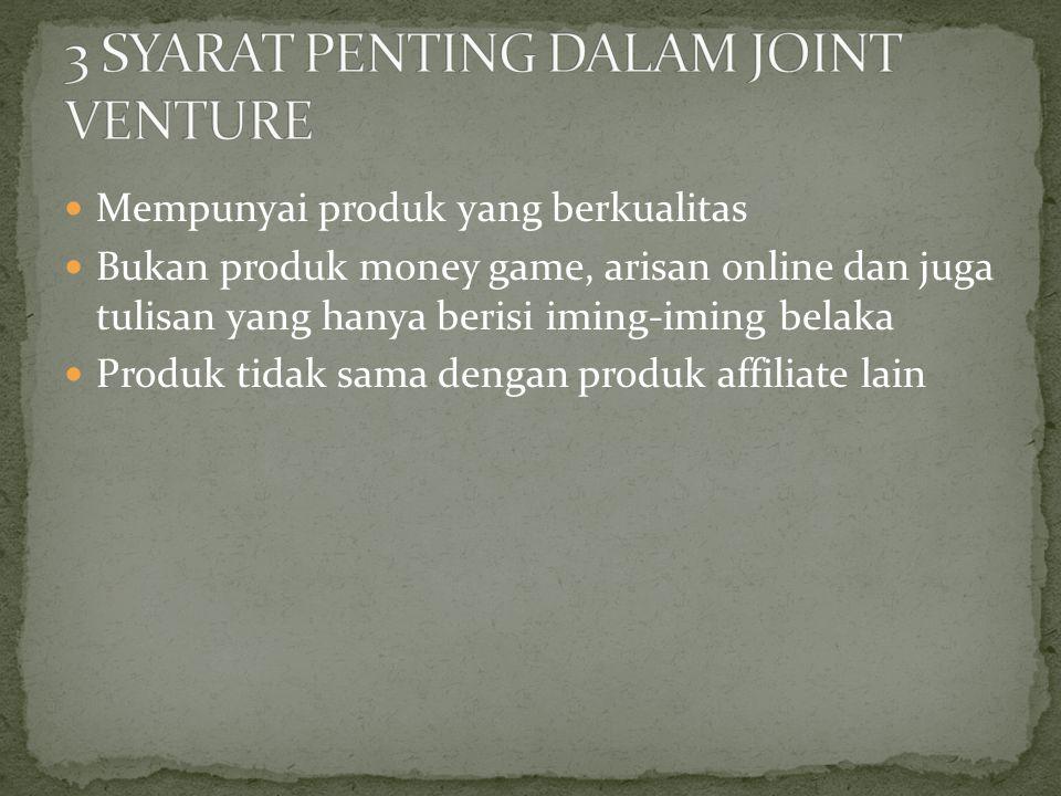Mempunyai produk yang berkualitas Bukan produk money game, arisan online dan juga tulisan yang hanya berisi iming-iming belaka Produk tidak sama dengan produk affiliate lain