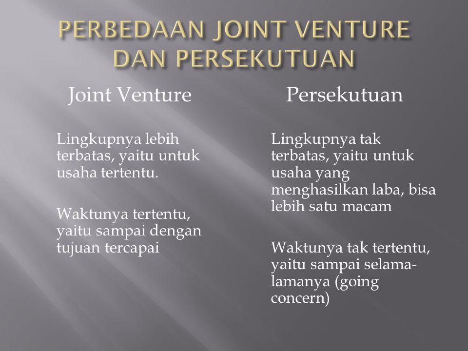 Joint Venture Lingkupnya lebih terbatas, yaitu untuk usaha tertentu.