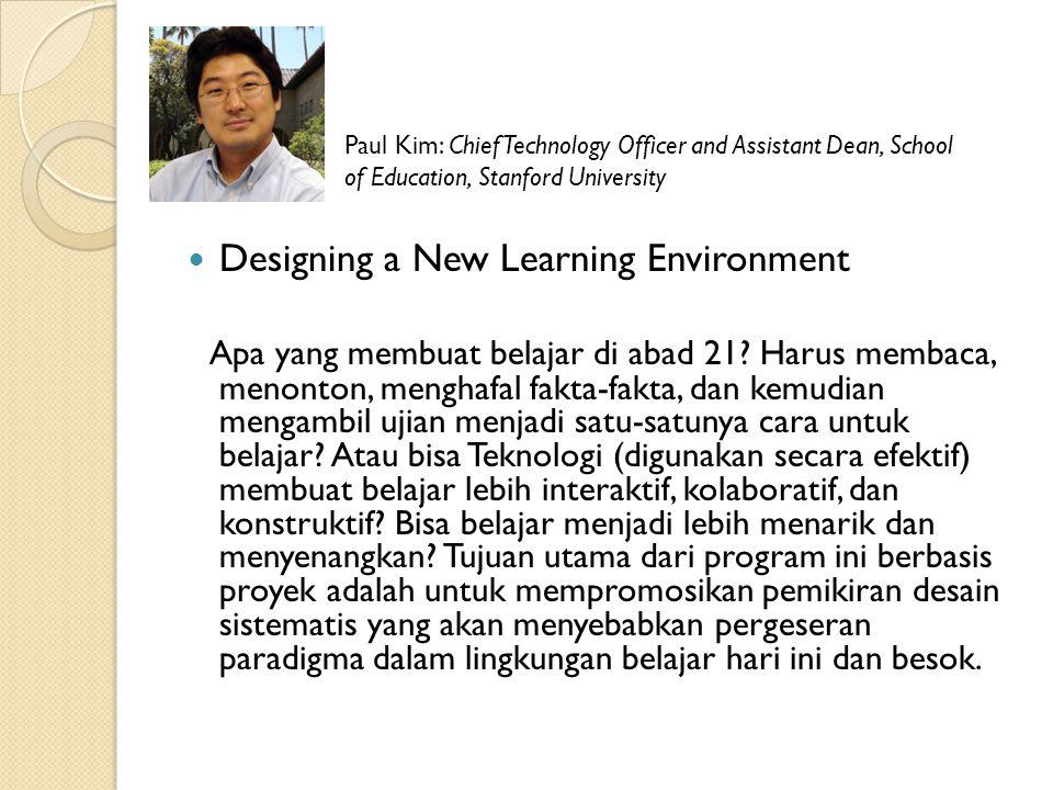 Designing a New Learning Environment Apa yang membuat belajar di abad 21.