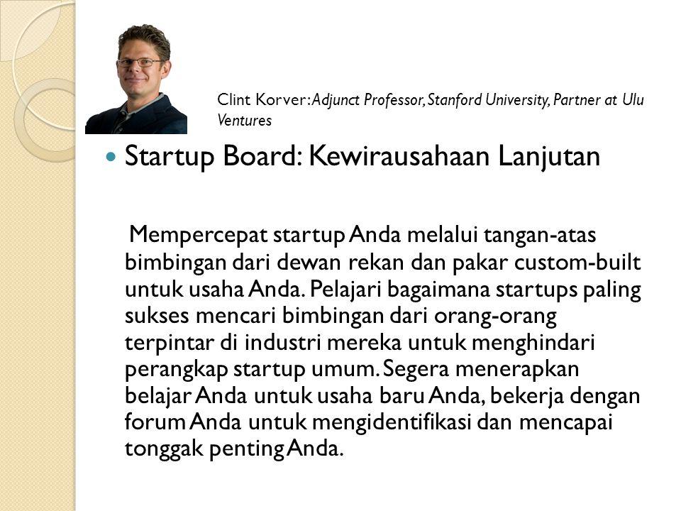 Startup Board: Kewirausahaan Lanjutan Mempercepat startup Anda melalui tangan-atas bimbingan dari dewan rekan dan pakar custom-built untuk usaha Anda.