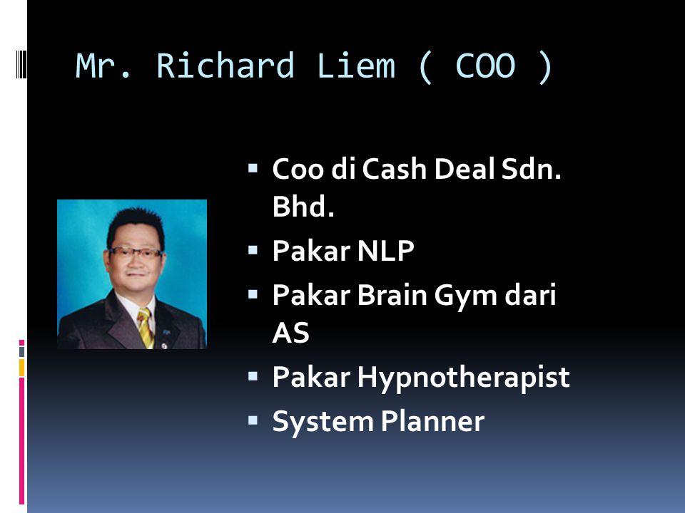Mr. Billy Lee ( CEO )  Ceo dari Cash Deal Sdn. Bhd.  Memiliki usaha advertising di malaysia dan salah satu pekerjaan nya adalah UMNO Building di kua