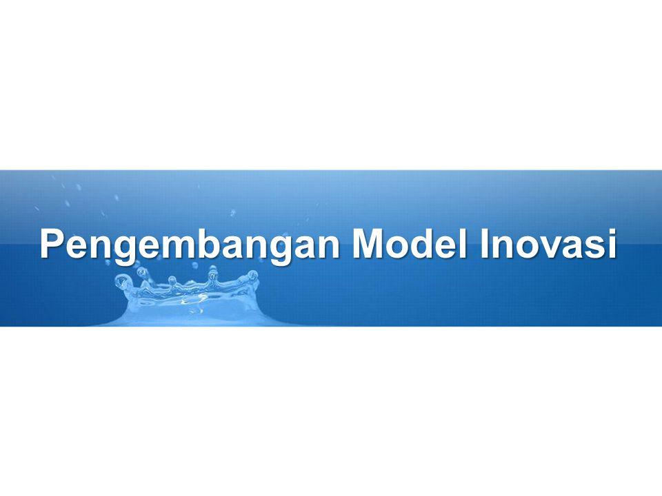 Pengembangan Model Inovasi