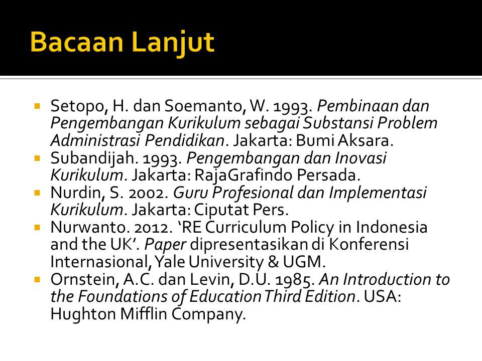  Setopo, H. dan Soemanto, W. 1993. Pembinaan dan Pengembangan Kurikulum sebagai Substansi Problem Administrasi Pendidikan. Jakarta: Bumi Aksara.  Su