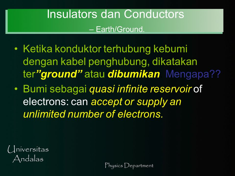 Insulators dan Conductors – Earth/Ground.