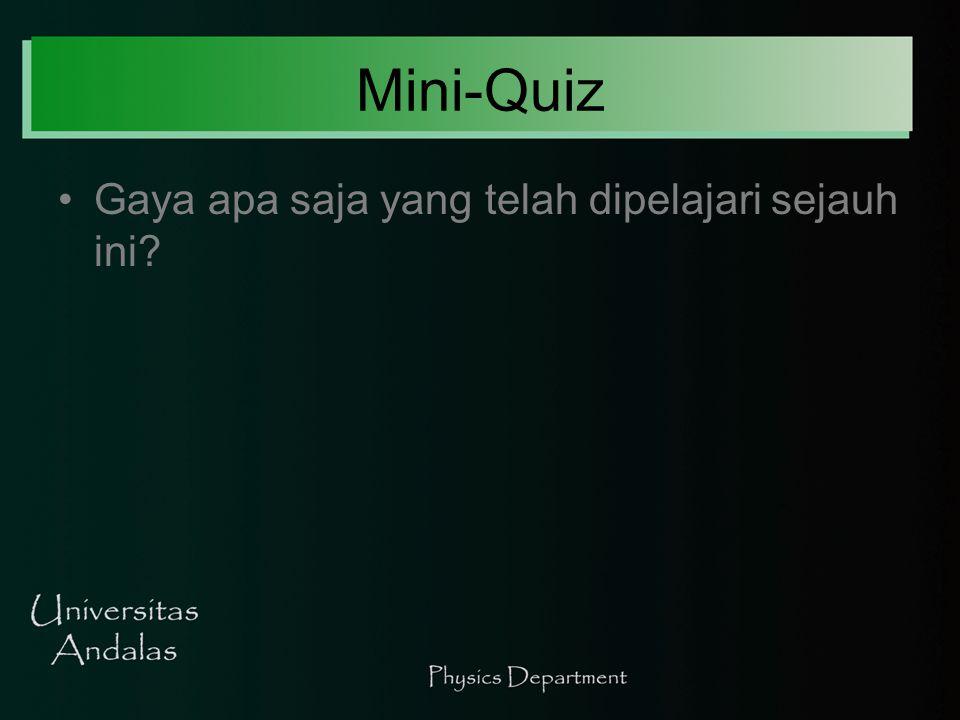 Mini-Quiz Gaya apa saja yang telah dipelajari sejauh ini?