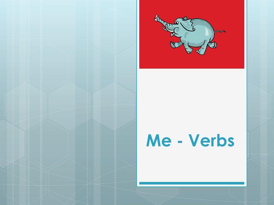 Me - Verbs