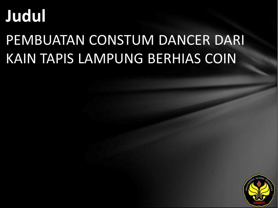 Judul PEMBUATAN CONSTUM DANCER DARI KAIN TAPIS LAMPUNG BERHIAS COIN