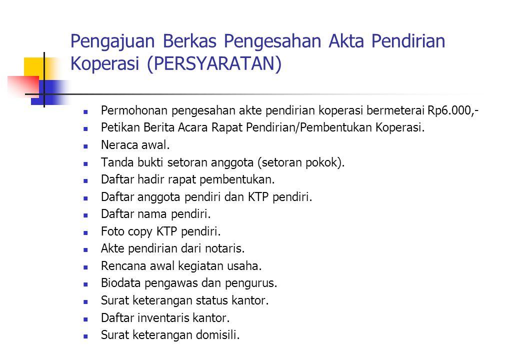 Pengajuan Berkas Pengesahan Akta Pendirian Koperasi (PERSYARATAN) Permohonan pengesahan akte pendirian koperasi bermeterai Rp6.000,- Petikan Berita Ac