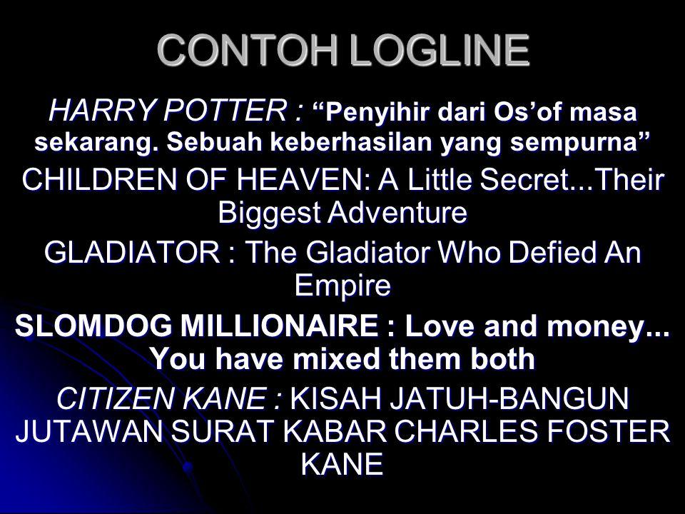 """CONTOH LOGLINE HARRY POTTER : """"Penyihir dari Os'of masa sekarang. Sebuah keberhasilan yang sempurna"""" CHILDREN OF HEAVEN: A Little Secret...Their Bigge"""