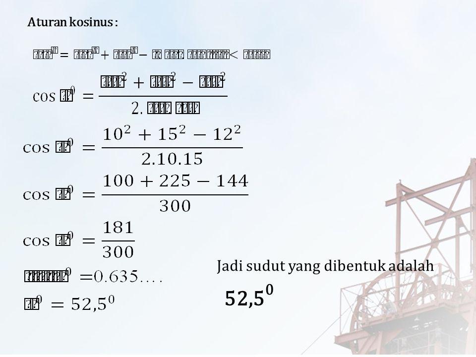 Penyelesaian : 2. Misal : Wahid = A Deni = B Andi = C AB C 10 m 12 m 15 m ? Sketsa Gambar
