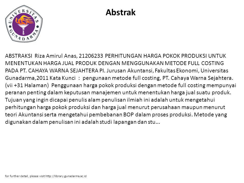 Abstrak ABSTRAKSI Riza Amirul Anas, 21206233 PERHITUNGAN HARGA POKOK PRODUKSI UNTUK MENENTUKAN HARGA JUAL PRODUK DENGAN MENGGUNAKAN METODE FULL COSTIN