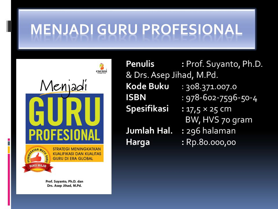 Penulis: Prof. Suyanto, Ph.D. & Drs. Asep Jihad, M.Pd. Kode Buku : 308.371.007.0 ISBN: 978-602-7596-50-4 Spesifikasi: 17,5 × 25 cm BW, HVS 70 gram Jum