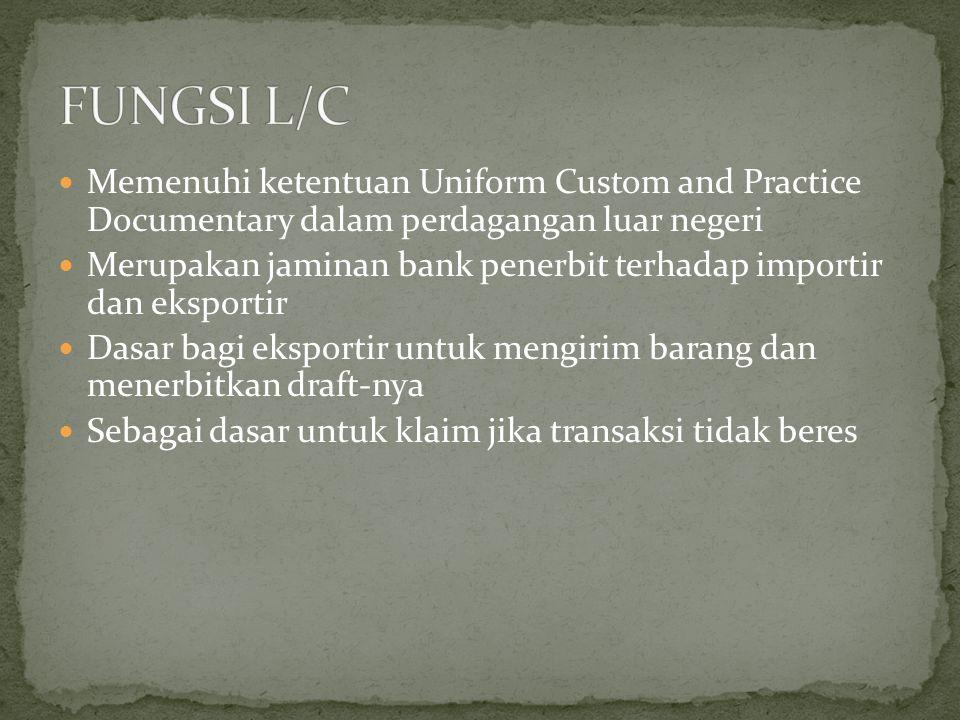 Memenuhi ketentuan Uniform Custom and Practice Documentary dalam perdagangan luar negeri Merupakan jaminan bank penerbit terhadap importir dan eksport