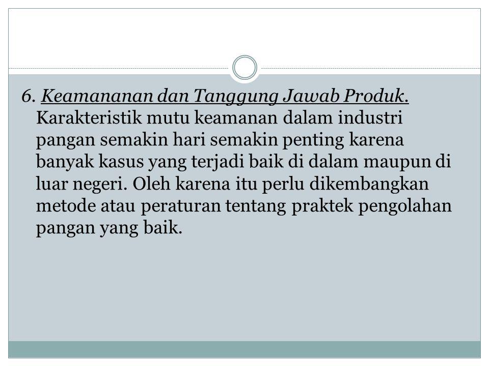 6.Keamananan dan Tanggung Jawab Produk.