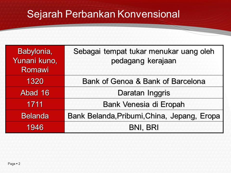 Page  2 Sejarah Perbankan Konvensional Babylonia, Yunani kuno, Romawi Sebagai tempat tukar menukar uang oleh pedagang kerajaan 1320 Bank of Genoa & B