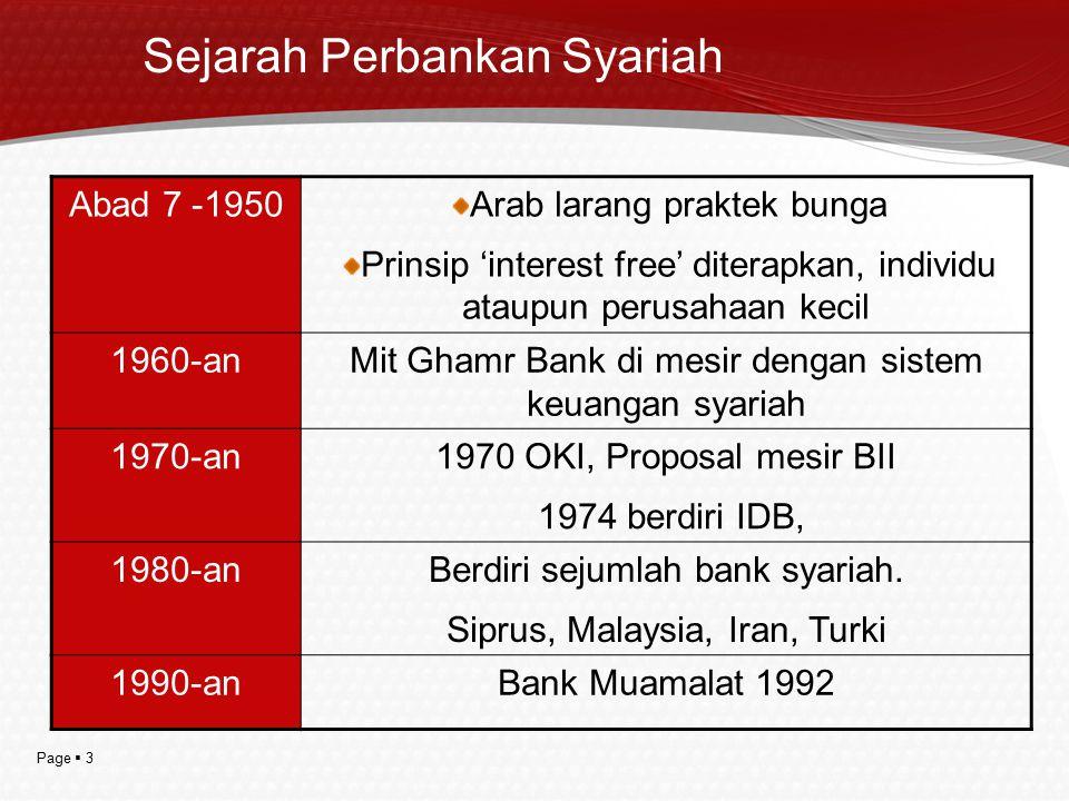 Page  3 Sejarah Perbankan Syariah Abad 7 -1950Arab larang praktek bunga Prinsip 'interest free' diterapkan, individu ataupun perusahaan kecil 1960-an