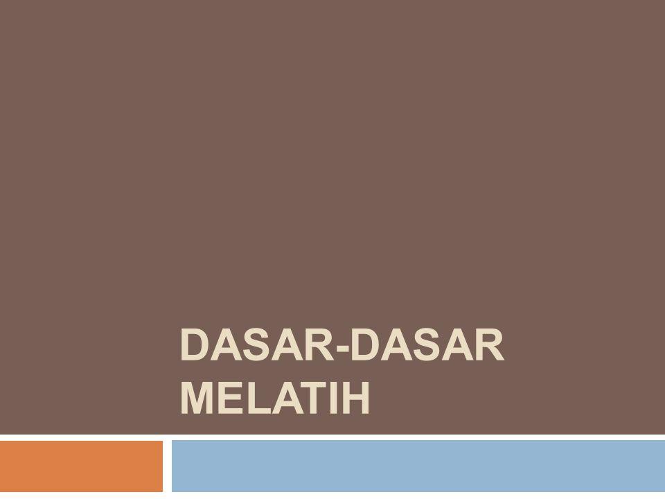 DASAR-DASAR MELATIH