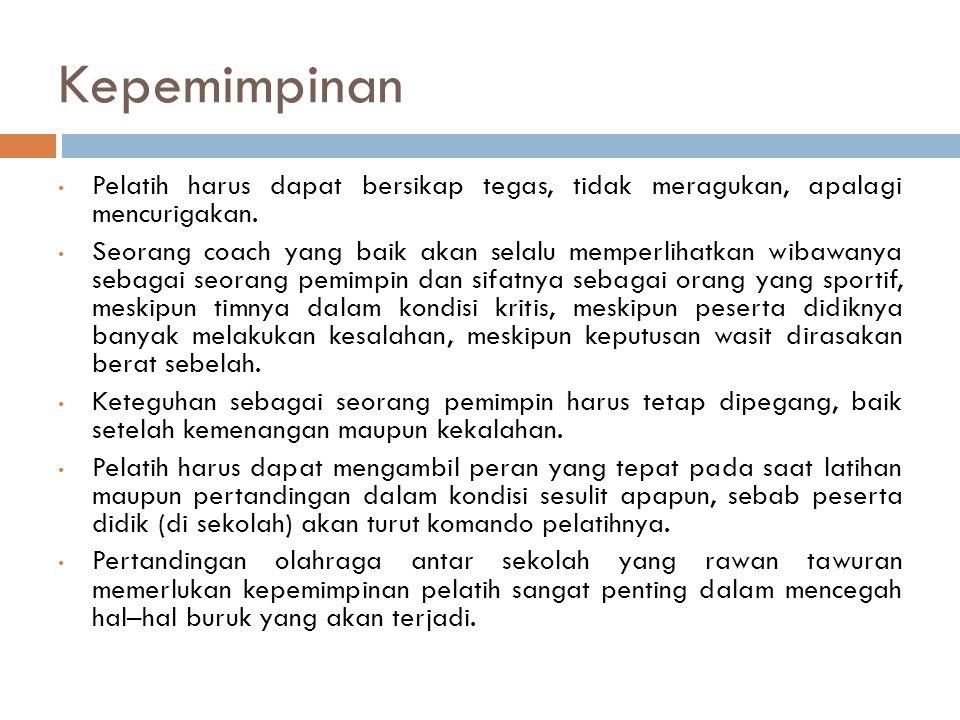 Sikap Sportif Pelatih harus mencerminkan contoh dari sportivitas yang baik.