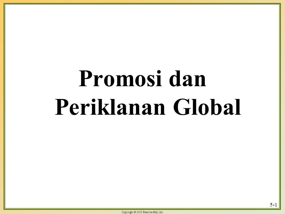 Copyright © 2003 Prentice-Hall, Inc. 5-1 Promosi dan Periklanan Global