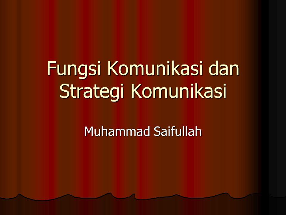 Fungsi Komunikasi dan Strategi Komunikasi Muhammad Saifullah