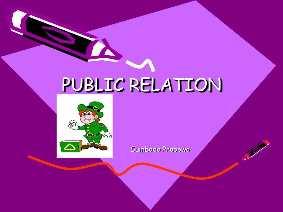 PUBLIC RELATION Sumbodo Prabowo Sumbodo Prabowo