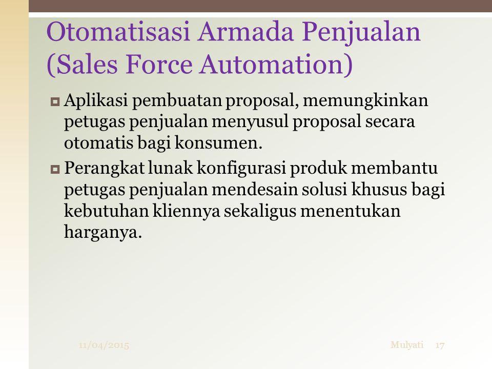  Aplikasi pembuatan proposal, memungkinkan petugas penjualan menyusul proposal secara otomatis bagi konsumen.  Perangkat lunak konfigurasi produk me