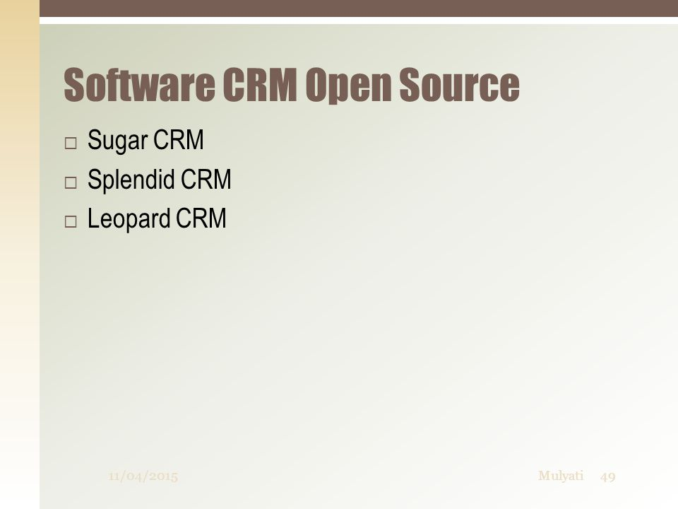 Software CRM Open Source  Sugar CRM  Splendid CRM  Leopard CRM 11/04/201549Mulyati
