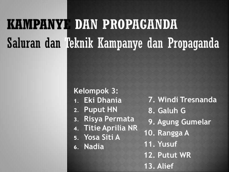 Saluran dan Teknik Kampanye dan Propaganda Kelompok 3: 1.