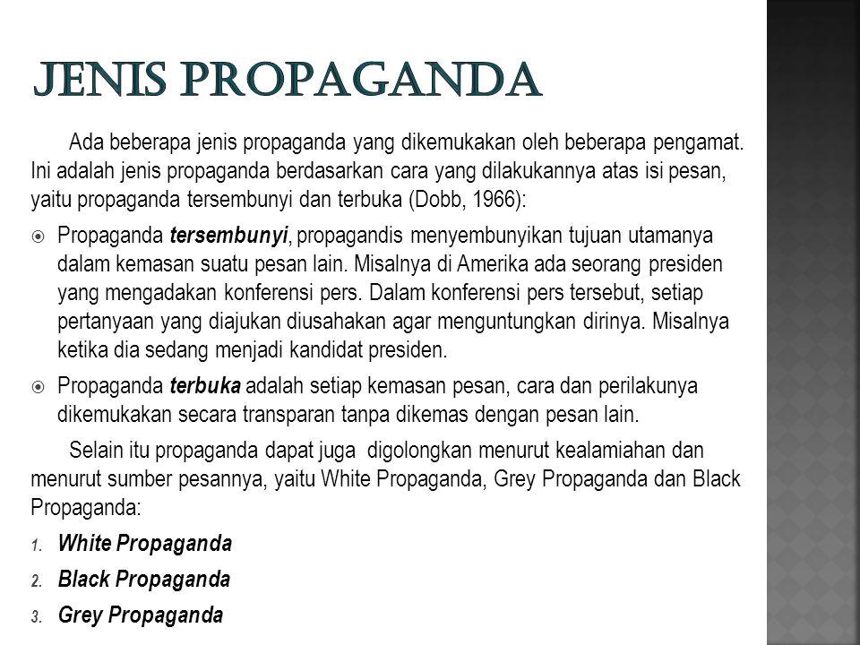 Ada beberapa jenis propaganda yang dikemukakan oleh beberapa pengamat.