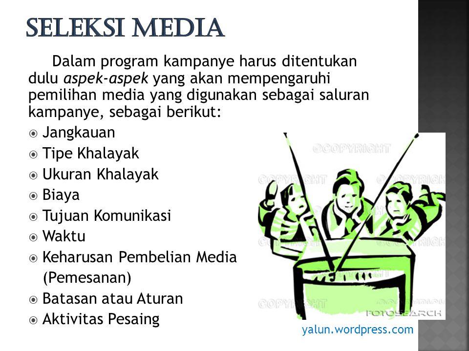 Dalam program kampanye harus ditentukan dulu aspek-aspek yang akan mempengaruhi pemilihan media yang digunakan sebagai saluran kampanye, sebagai berikut:  Jangkauan  Tipe Khalayak  Ukuran Khalayak  Biaya  Tujuan Komunikasi  Waktu  Keharusan Pembelian Media (Pemesanan)  Batasan atau Aturan  Aktivitas Pesaing yalun.wordpress.com