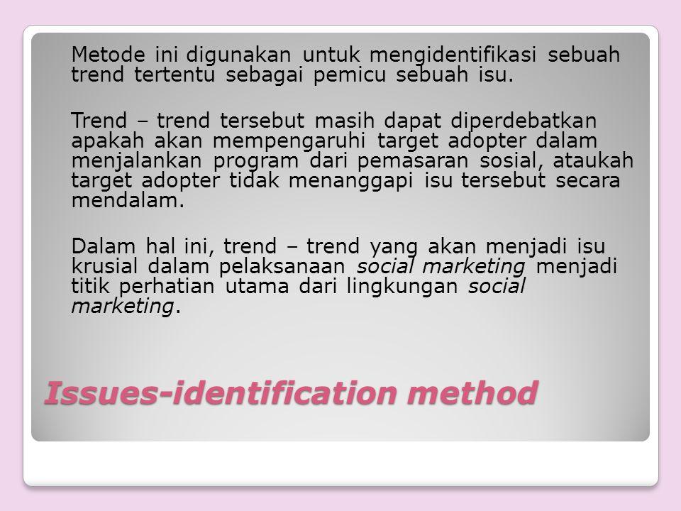 Metode ini digunakan untuk mengidentifikasi sebuah trend tertentu sebagai pemicu sebuah isu. Trend – trend tersebut masih dapat diperdebatkan apakah a