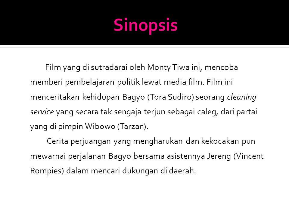 Film yang di sutradarai oleh Monty Tiwa ini, mencoba memberi pembelajaran politik lewat media film. Film ini menceritakan kehidupan Bagyo (Tora Sudiro