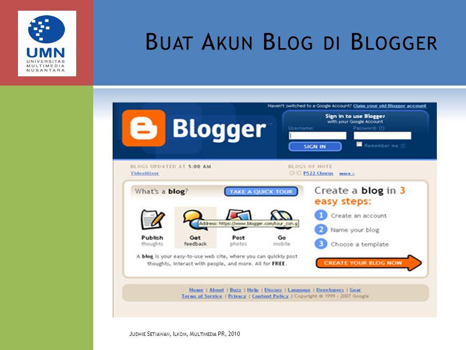 B UAT A KUN B LOG DI B LOGGER J UDHIE S ETIAWAN, I LKOM, M ULTIMEDIA PR, 2010