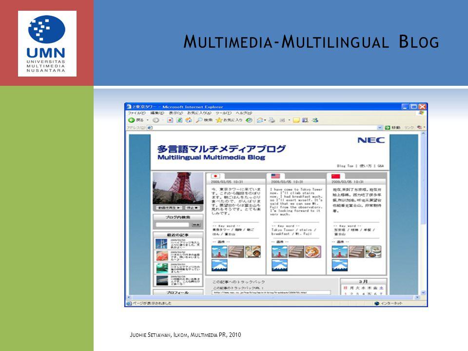 M ULTIMEDIA -M ULTILINGUAL B LOG J UDHIE S ETIAWAN, I LKOM, M ULTIMEDIA PR, 2010