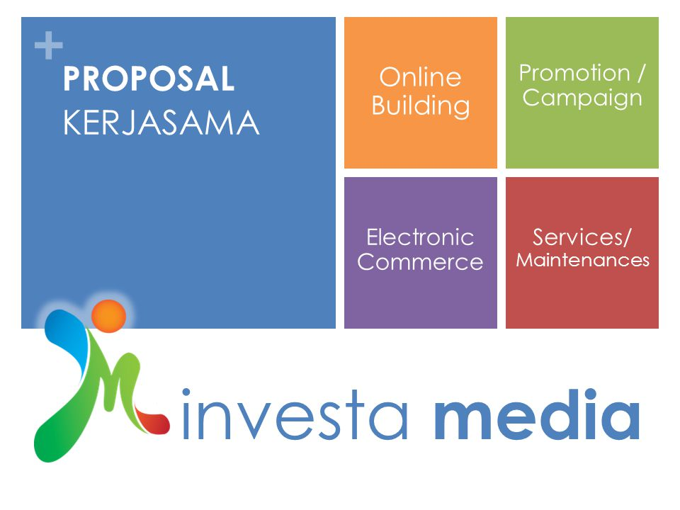 + investa media PROPOSAL KERJASAMA Promotion / Campaign Services/ Maintenances Online Building Electronic Commerce