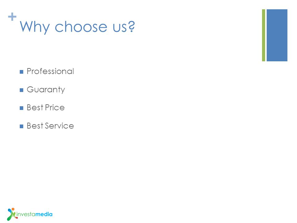 + Why choose us? Professional Guaranty Best Price Best Service