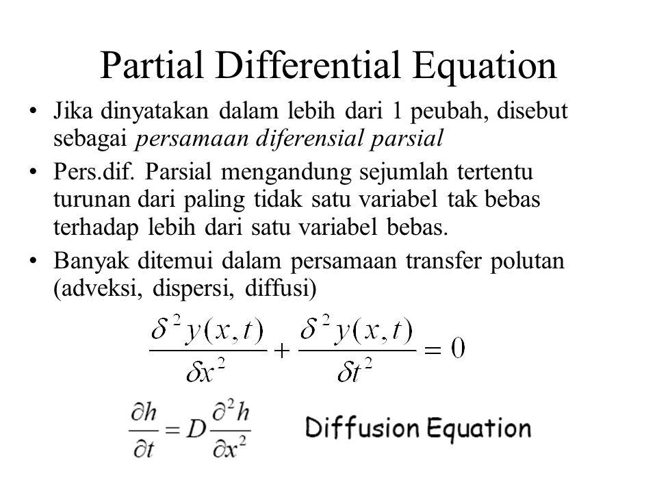 Partial Differential Equation Jika dinyatakan dalam lebih dari 1 peubah, disebut sebagai persamaan diferensial parsial Pers.dif. Parsial mengandung se