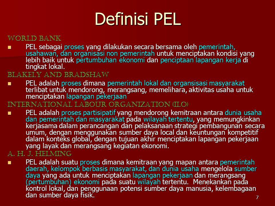 7 Definisi PEL World Bank PEL sebagai proses yang dilakukan secara bersama oleh pemerintah, usahawan, dan organisasi non pemerintah untuk menciptakan