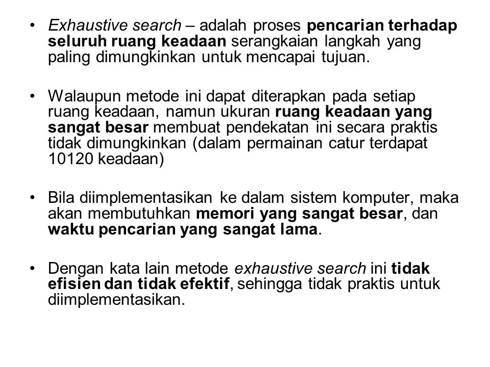 Solusi Blind Search –Breadth First Search –Depth First Search Heuristik Search –Pembangkit dan pengujian (generate and test) –hill climbing –Best first search –A*