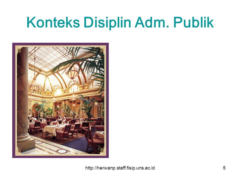 http://herwanp.staff.fisip.uns.ac.id5 Konteks Disiplin Adm. Publik