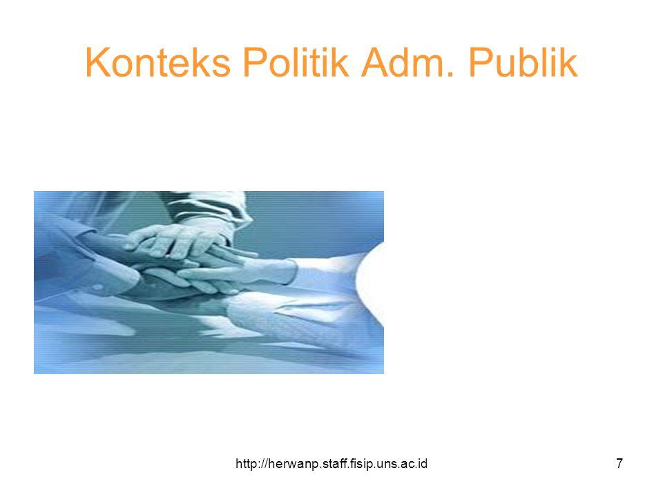 http://herwanp.staff.fisip.uns.ac.id18 Kebijakan Publik & Analisis Kebijakan Publik Formulasi kebijakan Implementasi dan outcomes kebijakan/program Evaluasi program