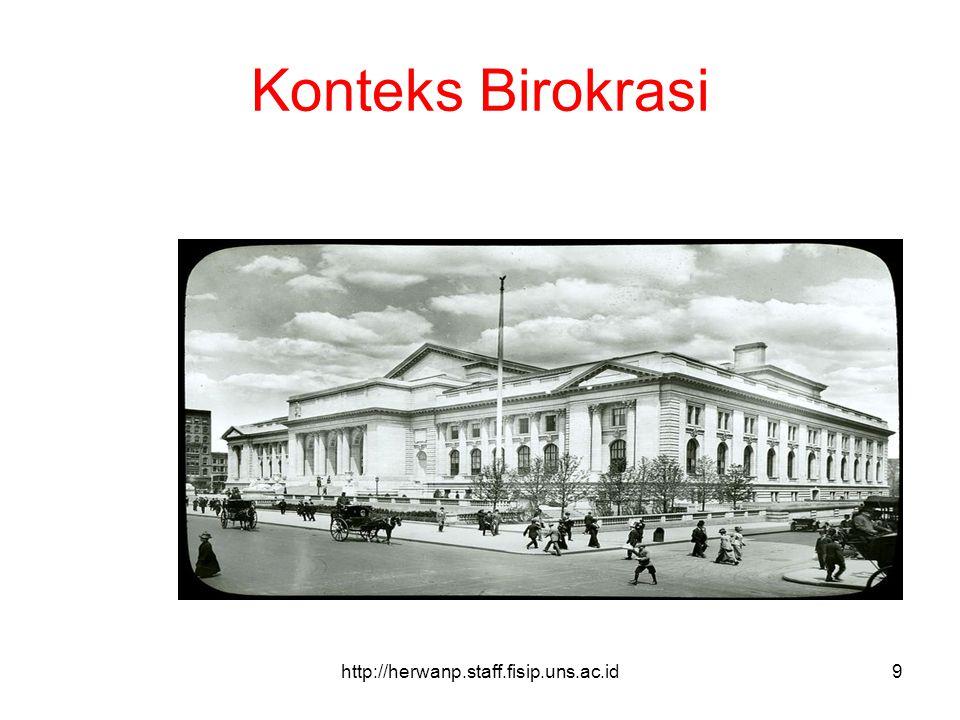 http://herwanp.staff.fisip.uns.ac.id9 Konteks Birokrasi
